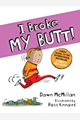 I Broke My Butt! Kindle Edition