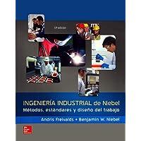 Ingenieria Industrial De Niebel Metodos, Estandares y Diseño del Trabajo