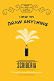 How to Draw Anything (Little Ways to Live a Big Life Book 1) (English Edition)