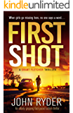 First Shot: An utterly gripping fast-paced action thriller (A Grant Fletcher Thriller Book 1)