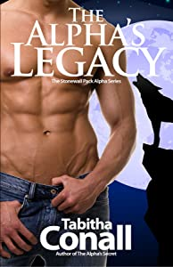 The Alpha's Legacy, An MMF Erotic Romance (The Stonewall Pack Alpha Series Book 4)
