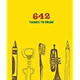 642 Things to Draw: Inspirational Sketchbook to Entertain and Provoke the Imagination (Drawing Books, Art Journals, Doodle Bo