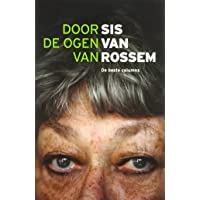 Door de ogen van Sis van Rossem: de beste columns