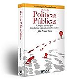 Diseño de Políticas Públicas: Una guía práctica para transformar ideas en proyectos viables
