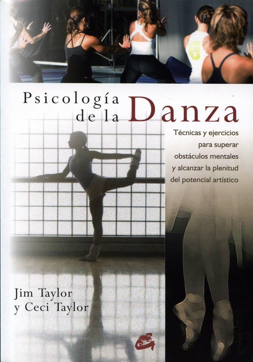Psicología de La Danza: Técnicas y Ejercicios Para Superar Obstáculos Mentales y Alcanzar La Plenitud Del Potencial Artístico Salud psicoemocional: ...