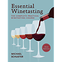 Essential Winetasting: The Complete Practical Winetasting Course (English Edition)
