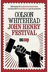 John Henry Festival (BIGSUR) (Italian Edition) Kindle Edition