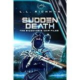 Sudden Death (A Military Sci Fi Thriller) (The Biogenesis War Files)
