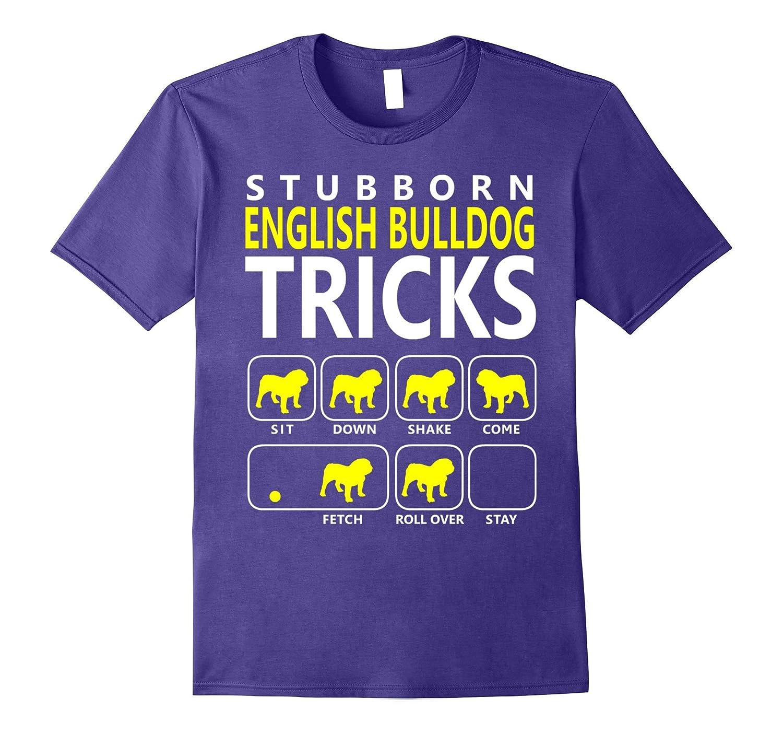 English Bulldog shirt  Stubborn English Bulldog Tricks Dog-TH