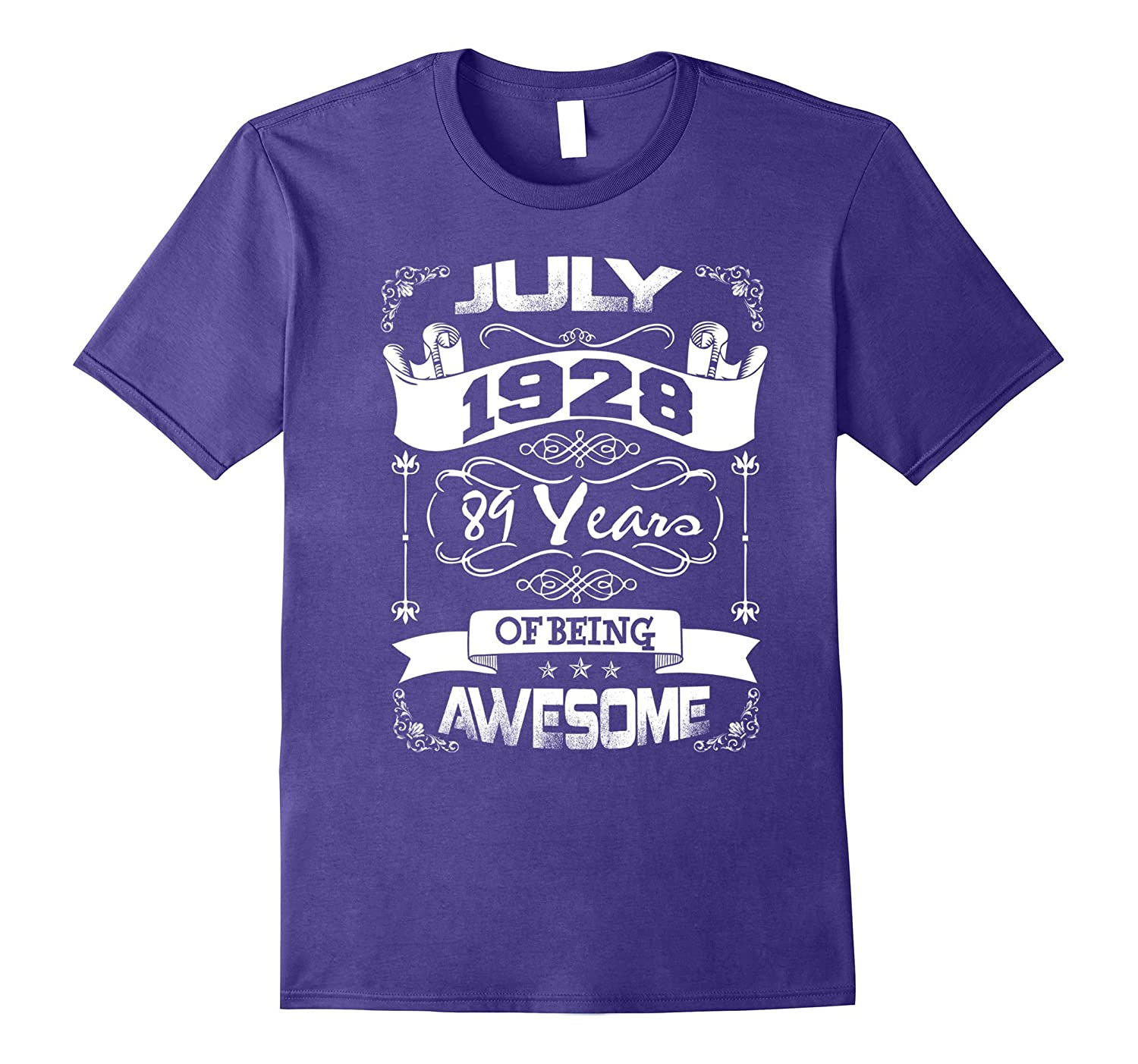 Awesome July 1928 - 89years of being awesome shirt-PL