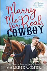Marry Me for Real, Cowboy: a fake engagement Montana Ranches Christian Romance (Cavanagh Cowboys Romance Book 1) Kindle Edition