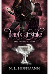 Demi's at Stake (King Immortal Book 1) Kindle Edition