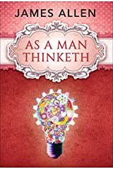 As a Man Thinketh Kindle Edition