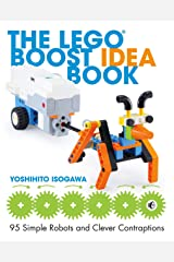 The LEGO BOOST Idea Book: 95 Simple Robots and Hints for Making More! Paperback