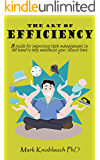 The Art of Efficiency: A guide for improving task management in the home to help maximize your leisure time