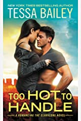 Too Hot to Handle (Romancing the Clarksons Book 1) Kindle Edition