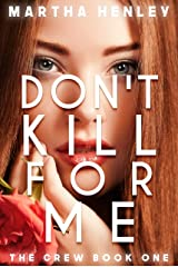 Don't Kill For Me: Serial Killer Psychological Thriller (The Crew Book 1) Kindle Edition