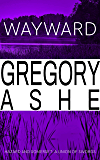 Wayward (Hazard and Somerset: A Union of Swords Book 4)