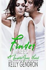 Finder Fees (A TroubleMaker Novel): 3 Kindle Edition
