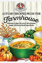 Autumn Recipes from the Farmhouse (Seasonal Cookbook Collection) Kindle Edition