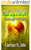 Metatron: The Angel Has Risen (Metatron Series Book 1)