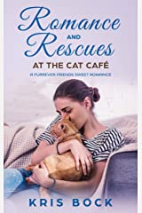 Romance and Rescues at the Cat Café: A Furrever Friends Sweet Romance Kindle Edition