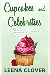 Cupcakes and Celebrities: A Cozy Murder Mystery (Pelican Cove Cozy Mystery Series Book 2) Kindle Edition