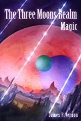 The Three Moons Realm: Magic Kindle Edition
