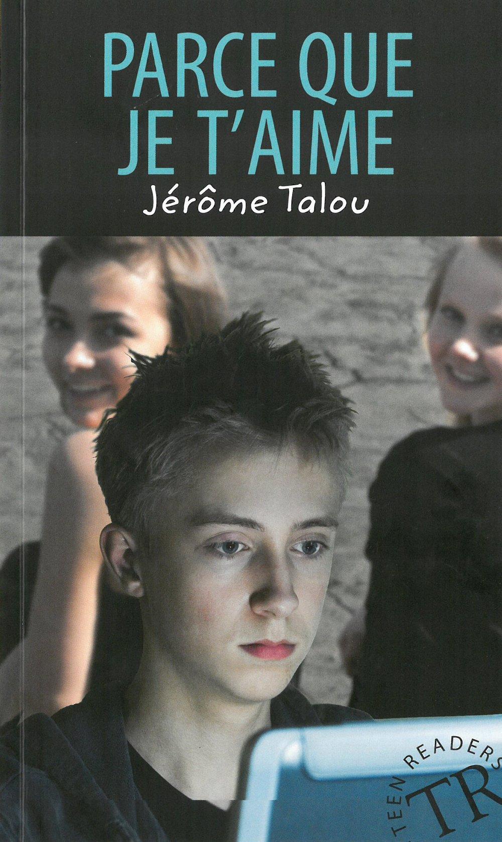 Parce que je t'aime: Französische Lektüre A1 (Teen Readers (Französisch))