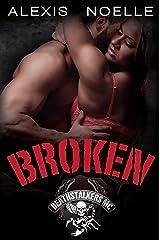 Broken (Deathstalkers MC Book 4) Kindle Edition