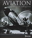 Aviation, un siècle de conquêtes