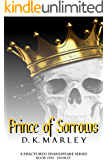 Prince of Sorrows: A Fractured Shakespeare Series - Book One - Hamlet