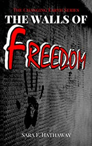 The Walls of Freedom (The Changing Earth Series Book 3)