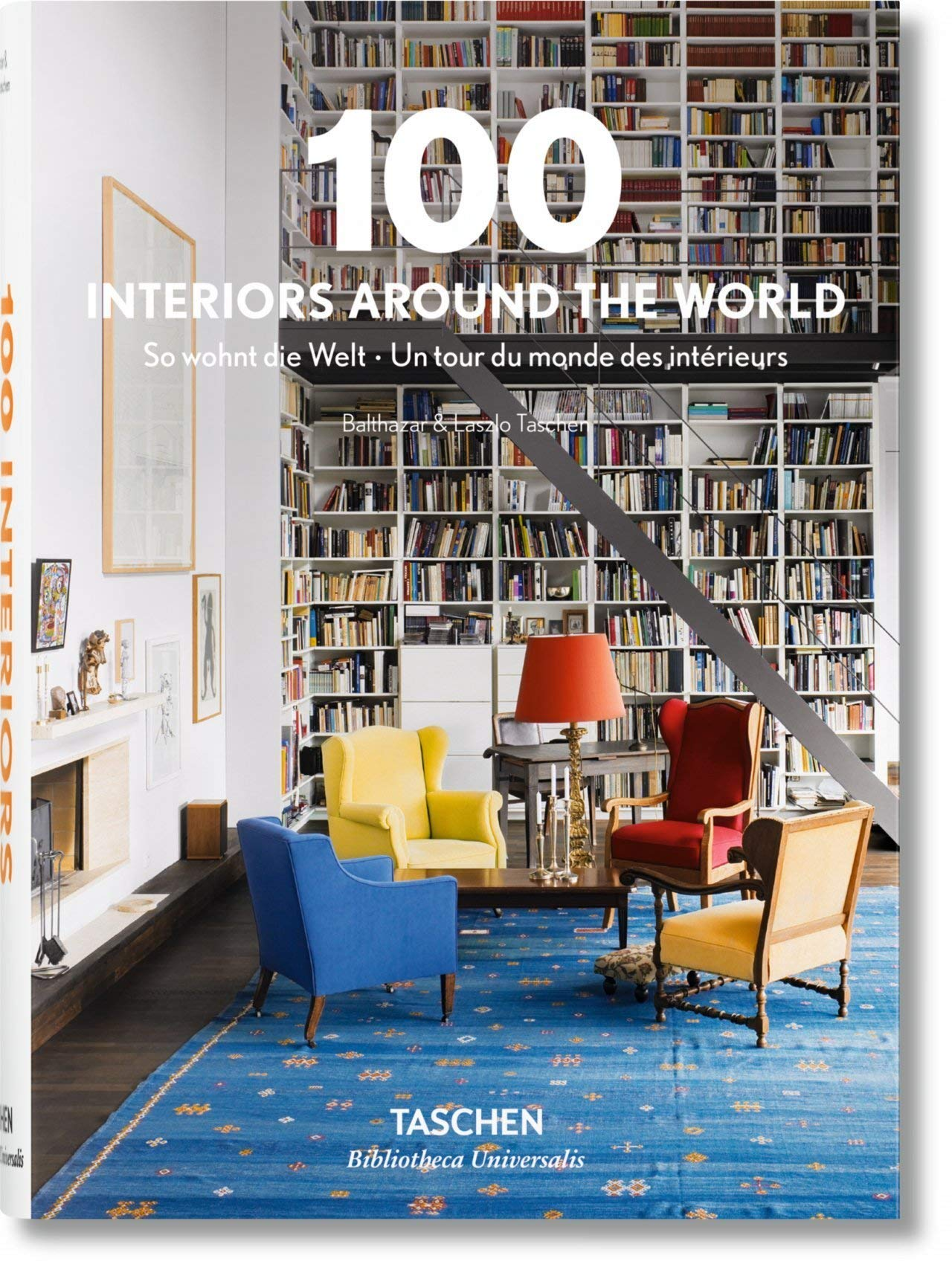 100 Interiors Around the World (Bibliotheca Universalis ...