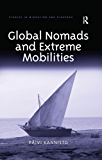 Global Nomads and Extreme Mobilities (Studies in Migration and Diaspora)