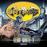 Batman: Dead White-Folge 1