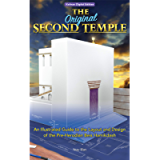 The Original Second Temple: An Illustrated Guide to the Layout and Design of the Pre-Herodian Beis Hamikdash