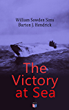 The Victory at Sea: American Destroyers in Action, Decoying Submarines to Destruction, The American Mine Barrage in the North Sea, German Submarines Visit ... Coast, The Navy Fighting on the Land