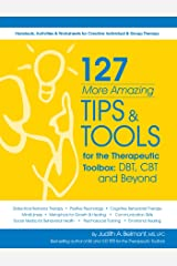127 More Amazing Tips and Tools for the Therapeutic Toolbox Spiral-bound