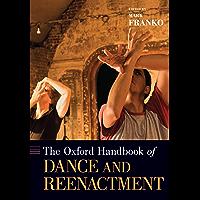 The Oxford Handbook of Dance and Reenactment (Oxford Handbooks) book cover