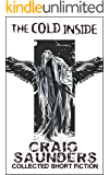 The Cold Inside (Horror Short Stories): Collected Short Fiction