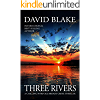 Three Rivers: A chilling Norfolk Broads crime thriller (British Detective Tanner Murder Mystery Series Book 4)