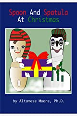SPOON AND SPATULA AT CHRISTMAS Kindle Edition