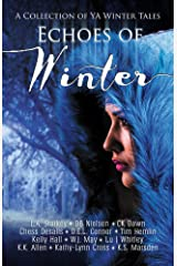 Echoes of Winter: A Wintery YA Short Story Collection Kindle Edition