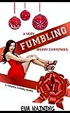 A Very Fumbling Merry Christmas: A romantic comedy novella