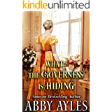 What the Governess is Hiding: A Clean & Sweet Regency Historical Romance Novel