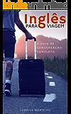 Inglês Para Viagem : O Guia de Conversação Completo