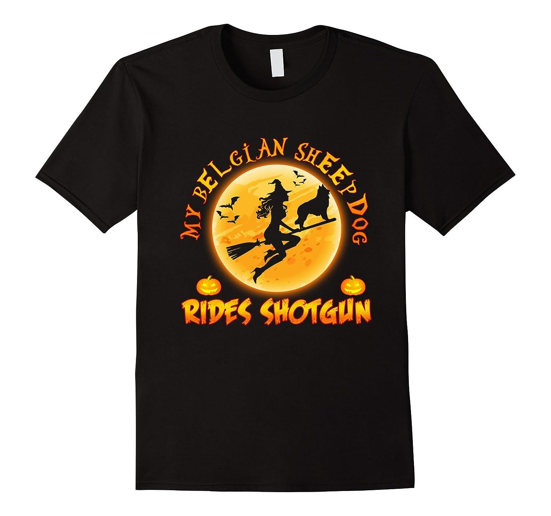 My BELGIAN SHEEPDOG Rides Shotgun Halloween Gift T-Shirt-FL