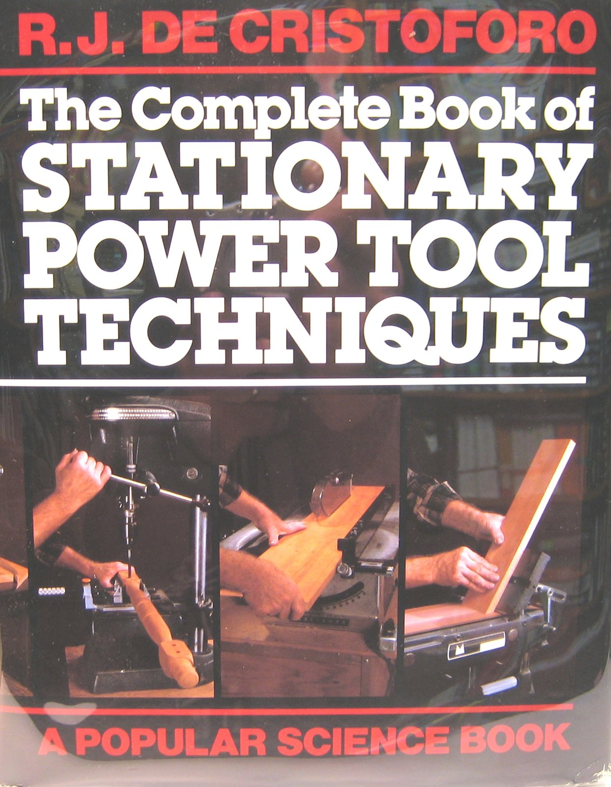 The Complete Book of Stationary Power Tool Techniques