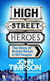 High Street Heroes: The Story of British Retail in 50 People